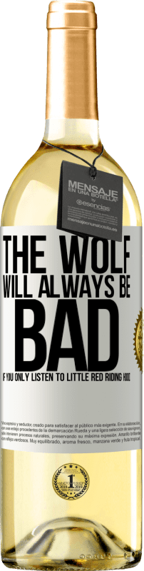 24,95 € Free Shipping   White Wine WHITE Edition The wolf will always be bad if you only listen to Little Red Riding Hood White Label. Customizable label Young wine Harvest 2020 Verdejo