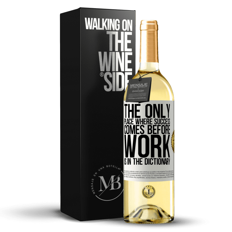 24,95 € Free Shipping | White Wine WHITE Edition The only place where success comes before work is in the dictionary White Label. Customizable label Young wine Harvest 2020 Verdejo