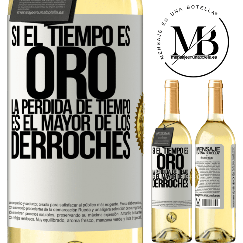 24,95 € Envío gratis | Vino Blanco Edición WHITE Si el tiempo es oro, la pérdida de tiempo es el mayor de los derroches Etiqueta Blanca. Etiqueta personalizable Vino joven Cosecha 2020 Verdejo