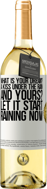 24,95 € Free Shipping   White Wine WHITE Edition what is your dream? A kiss under the rain. And yours? Let it start raining now White Label. Customizable label Young wine Harvest 2020 Verdejo