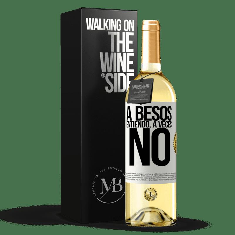 24,95 € Free Shipping   White Wine WHITE Edition A besos entiendo, a veces no White Label. Customizable label Young wine Harvest 2020 Verdejo