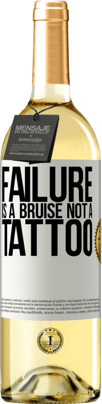 24,95 € Free Shipping | White Wine WHITE Edition Failure is a bruise, not a tattoo White Label. Customizable label Young wine Harvest 2020 Verdejo