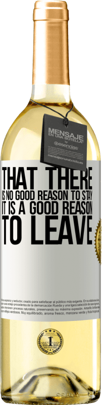 24,95 € Free Shipping   White Wine WHITE Edition That there is no good reason to stay, it is a good reason to leave White Label. Customizable label Young wine Harvest 2020 Verdejo