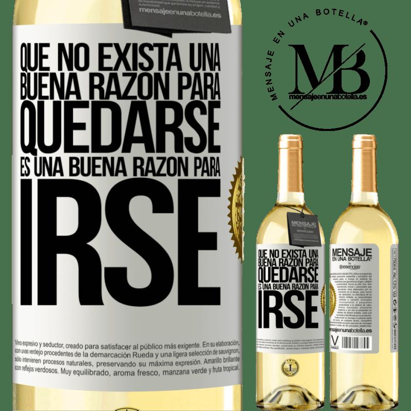 24,95 € Envoi gratuit | Vin blanc Édition WHITE Qu'il n'y a pas de bonne raison de rester, c'est une bonne raison de partir Étiquette Blanche. Étiquette personnalisable Vin jeune Récolte 2020 Verdejo