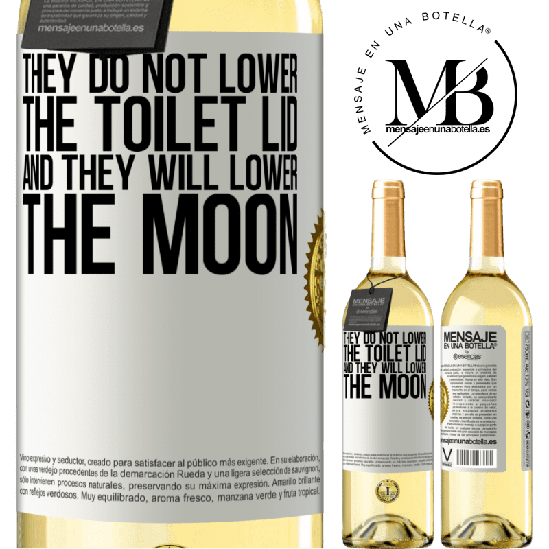 24,95 € Free Shipping | White Wine WHITE Edition They do not lower the toilet lid and they will lower the moon White Label. Customizable label Young wine Harvest 2020 Verdejo