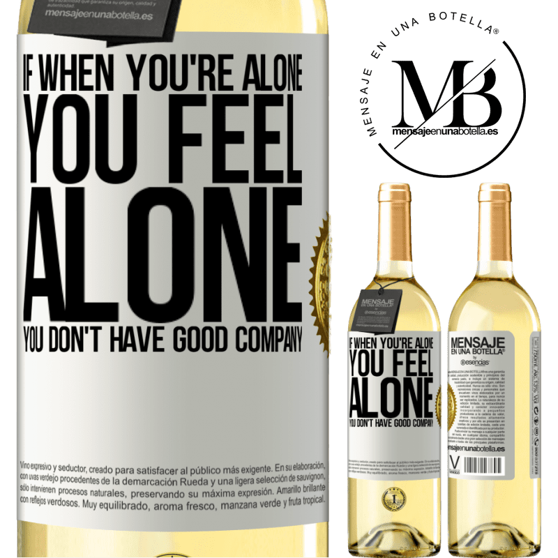 24,95 € Free Shipping   White Wine WHITE Edition If when you're alone, you feel alone, you don't have good company White Label. Customizable label Young wine Harvest 2020 Verdejo