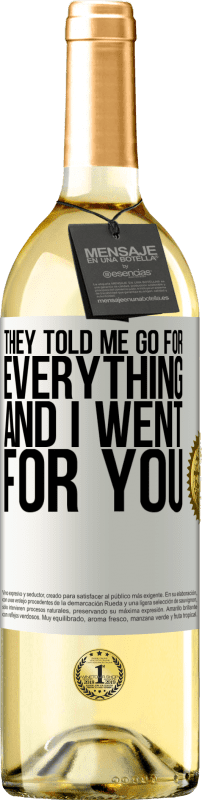24,95 € Free Shipping   White Wine WHITE Edition They told me go for everything and I went for you White Label. Customizable label Young wine Harvest 2020 Verdejo