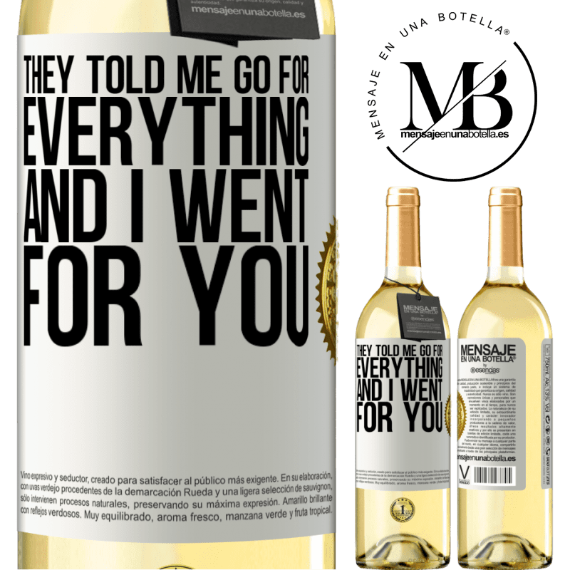 24,95 € Free Shipping | White Wine WHITE Edition They told me go for everything and I went for you White Label. Customizable label Young wine Harvest 2020 Verdejo