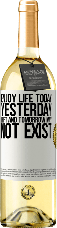 24,95 € Free Shipping   White Wine WHITE Edition Enjoy life today yesterday left and tomorrow may not exist White Label. Customizable label Young wine Harvest 2020 Verdejo