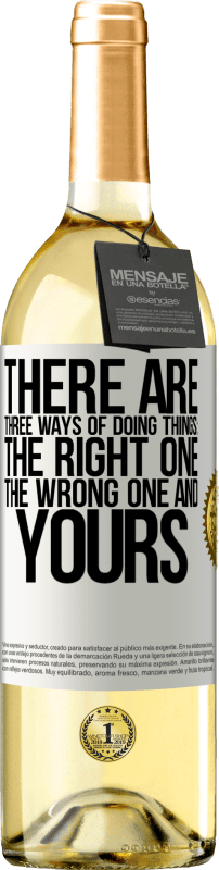 24,95 € | White Wine WHITE Edition There are three ways of doing things: the right one, the wrong one and yours White Label. Customizable label Young wine Harvest 2020 Verdejo