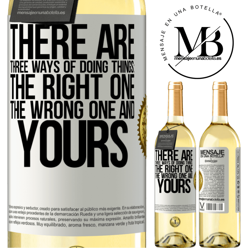24,95 € Free Shipping | White Wine WHITE Edition There are three ways of doing things: the right one, the wrong one and yours White Label. Customizable label Young wine Harvest 2020 Verdejo