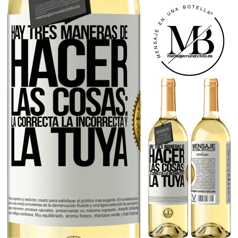24,95 € Envoi gratuit   Vin blanc Édition WHITE Il y a trois façons de faire les choses: la bonne, la mauvaise et la vôtre Étiquette Blanche. Étiquette personnalisable Vin jeune Récolte 2020 Verdejo
