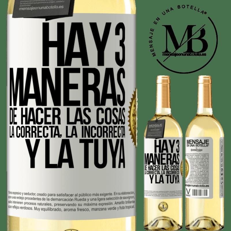 24,95 € Envío gratis | Vino Blanco Edición WHITE Hay tres maneras de hacer las cosas: la correcta, la incorrecta y la tuya Etiqueta Blanca. Etiqueta personalizable Vino joven Cosecha 2020 Verdejo
