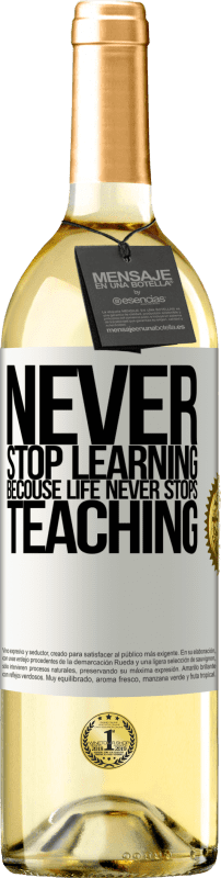 24,95 € Free Shipping | White Wine WHITE Edition Never stop learning becouse life never stops teaching White Label. Customizable label Young wine Harvest 2020 Verdejo