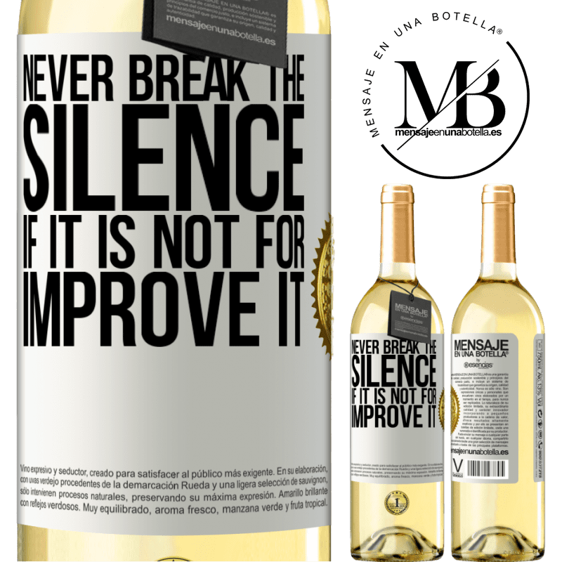 24,95 € Free Shipping | White Wine WHITE Edition Never break the silence if it is not for improve it White Label. Customizable label Young wine Harvest 2020 Verdejo