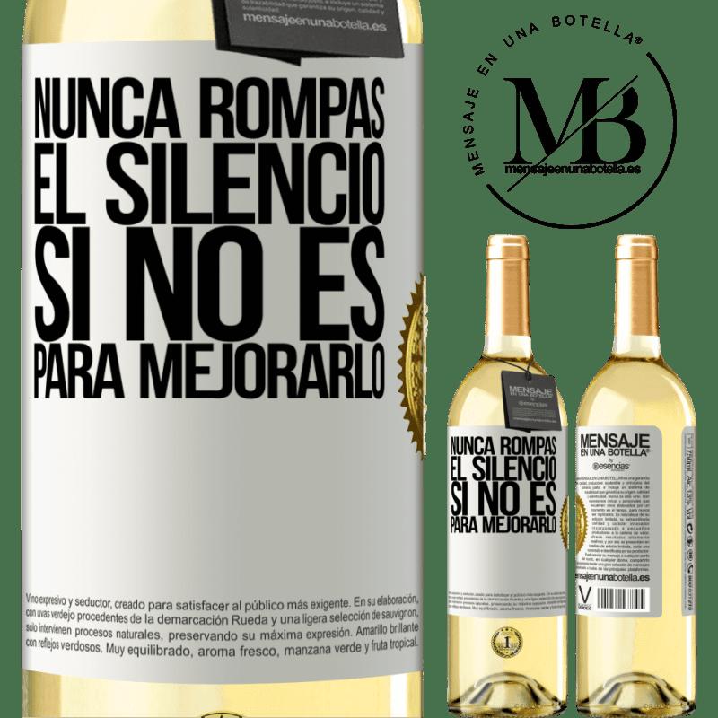 24,95 € Envío gratis | Vino Blanco Edición WHITE Nunca rompas el silencio si no es para mejorarlo Etiqueta Blanca. Etiqueta personalizable Vino joven Cosecha 2020 Verdejo