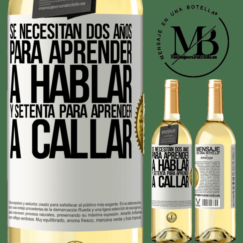 24,95 € Envío gratis   Vino Blanco Edición WHITE Se necesitan dos años para aprender a hablar, y setenta para aprender a callar Etiqueta Blanca. Etiqueta personalizable Vino joven Cosecha 2020 Verdejo