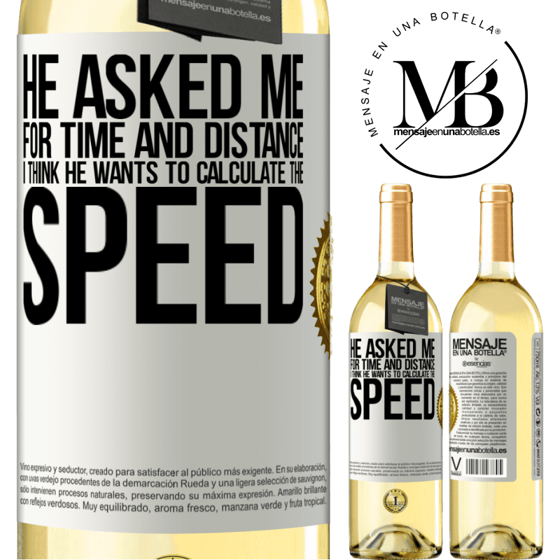 24,95 € Free Shipping   White Wine WHITE Edition He asked me for time and distance. I think he wants to calculate the speed White Label. Customizable label Young wine Harvest 2020 Verdejo