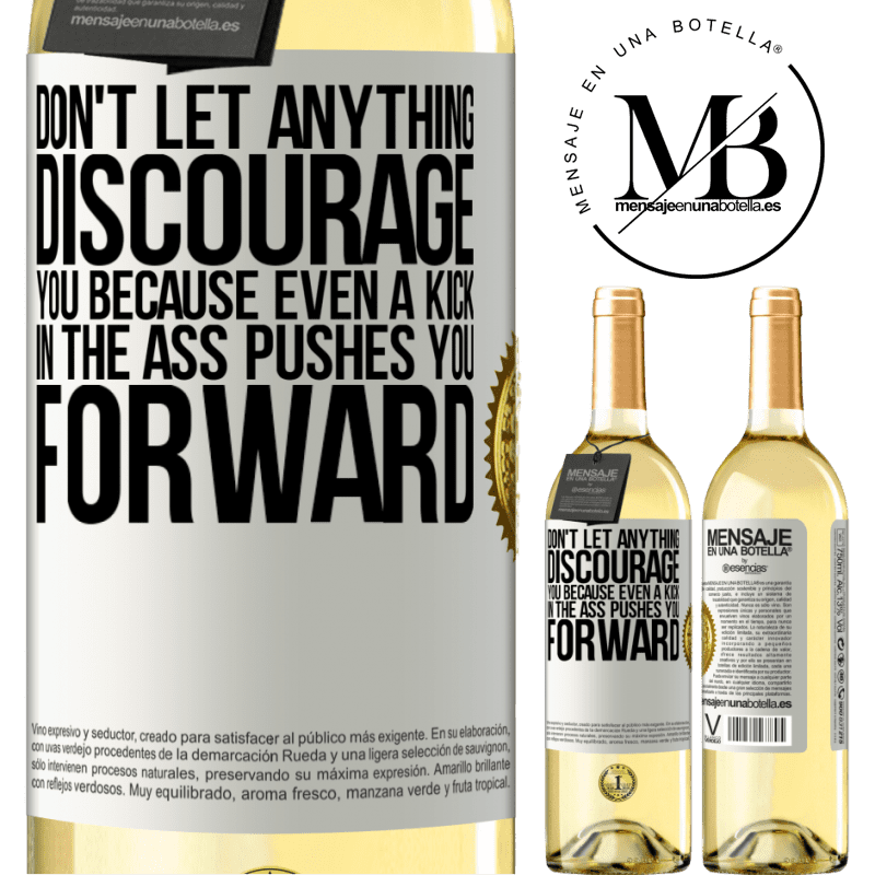 24,95 € Free Shipping | White Wine WHITE Edition Don't let anything discourage you, because even a kick in the ass pushes you forward White Label. Customizable label Young wine Harvest 2020 Verdejo