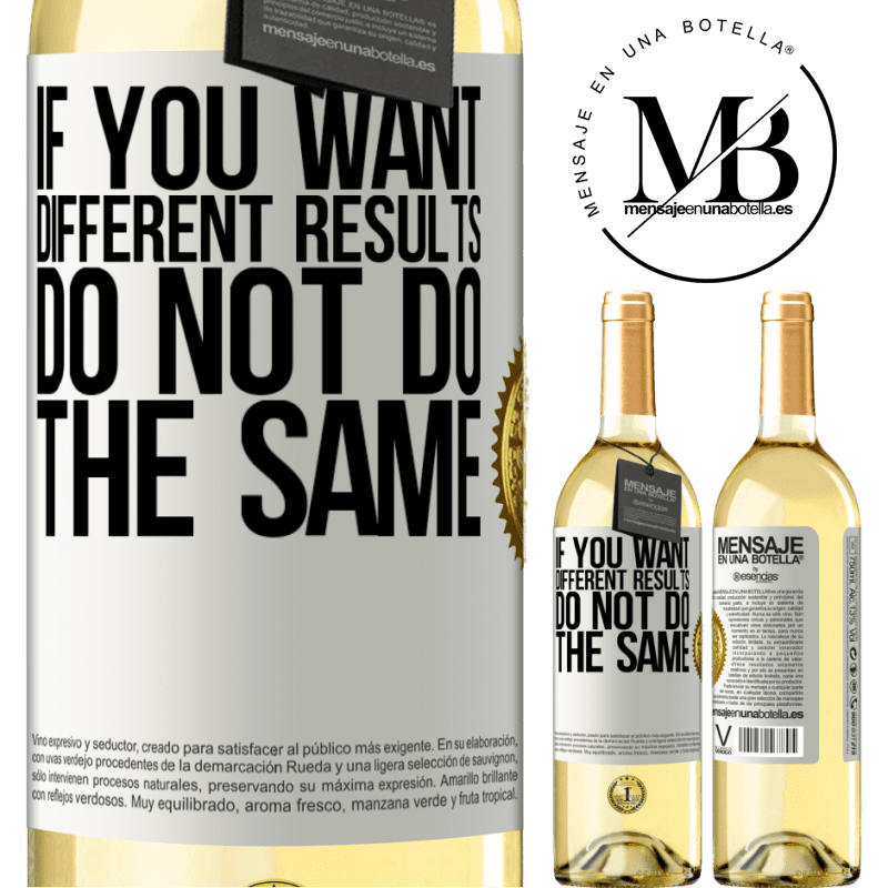 24,95 € Free Shipping | White Wine WHITE Edition If you want different results, do not do the same White Label. Customizable label Young wine Harvest 2020 Verdejo