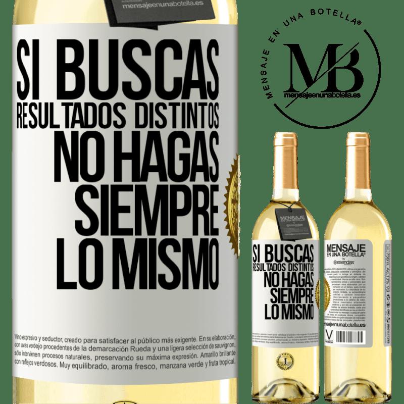 24,95 € Envoi gratuit | Vin blanc Édition WHITE Si vous recherchez des résultats différents, ne faites pas toujours la même chose Étiquette Blanche. Étiquette personnalisable Vin jeune Récolte 2020 Verdejo