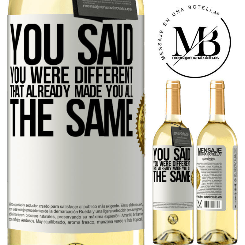 24,95 € Free Shipping   White Wine WHITE Edition You said you were different, that already made you all the same White Label. Customizable label Young wine Harvest 2020 Verdejo