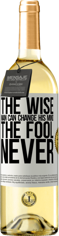 24,95 € Free Shipping   White Wine WHITE Edition The wise man can change his mind. The fool, never White Label. Customizable label Young wine Harvest 2020 Verdejo
