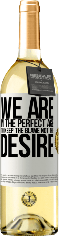 24,95 € | White Wine WHITE Edition We are in the perfect age to keep the blame, not the desire White Label. Customizable label Young wine Harvest 2020 Verdejo