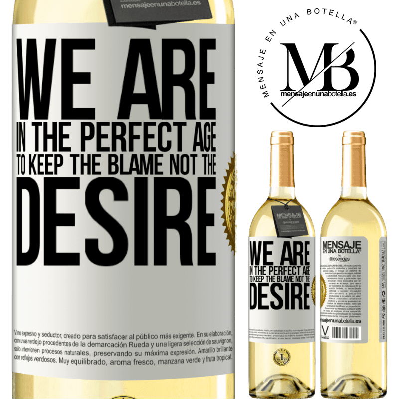 24,95 € Free Shipping   White Wine WHITE Edition We are in the perfect age to keep the blame, not the desire White Label. Customizable label Young wine Harvest 2020 Verdejo