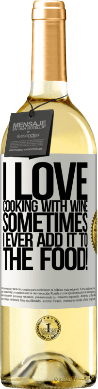 24,95 € Free Shipping   White Wine WHITE Edition I love cooking with wine. Sometimes I ever add it to the food! White Label. Customizable label Young wine Harvest 2020 Verdejo