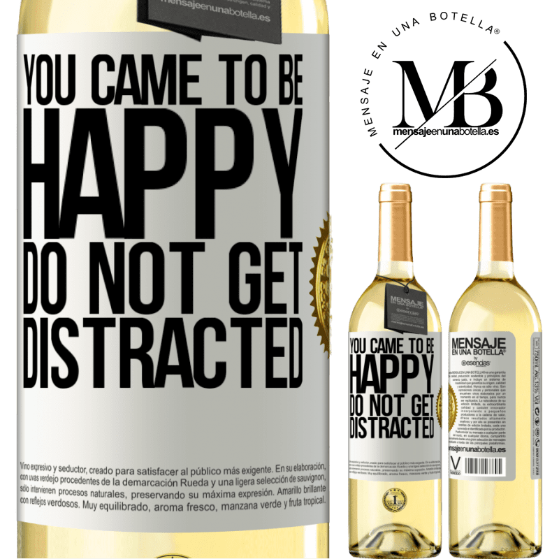 24,95 € Free Shipping | White Wine WHITE Edition You came to be happy. Do not get distracted White Label. Customizable label Young wine Harvest 2020 Verdejo