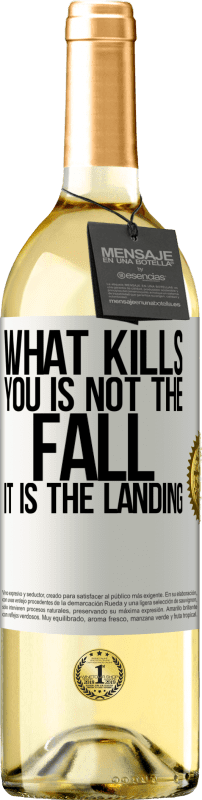 24,95 € Free Shipping | White Wine WHITE Edition What kills you is not the fall, it is the landing White Label. Customizable label Young wine Harvest 2020 Verdejo