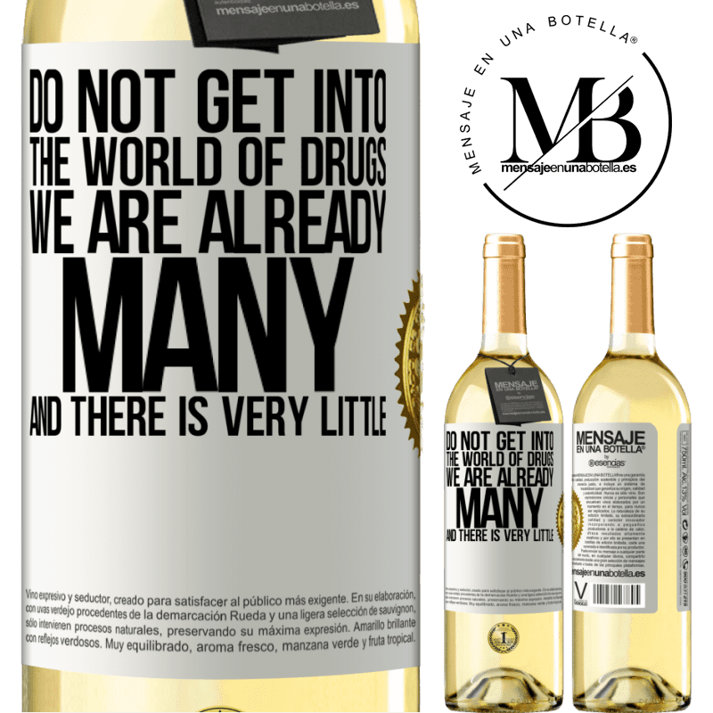 24,95 € Free Shipping   White Wine WHITE Edition Do not get into the world of drugs ... We are already many and there is very little White Label. Customizable label Young wine Harvest 2020 Verdejo