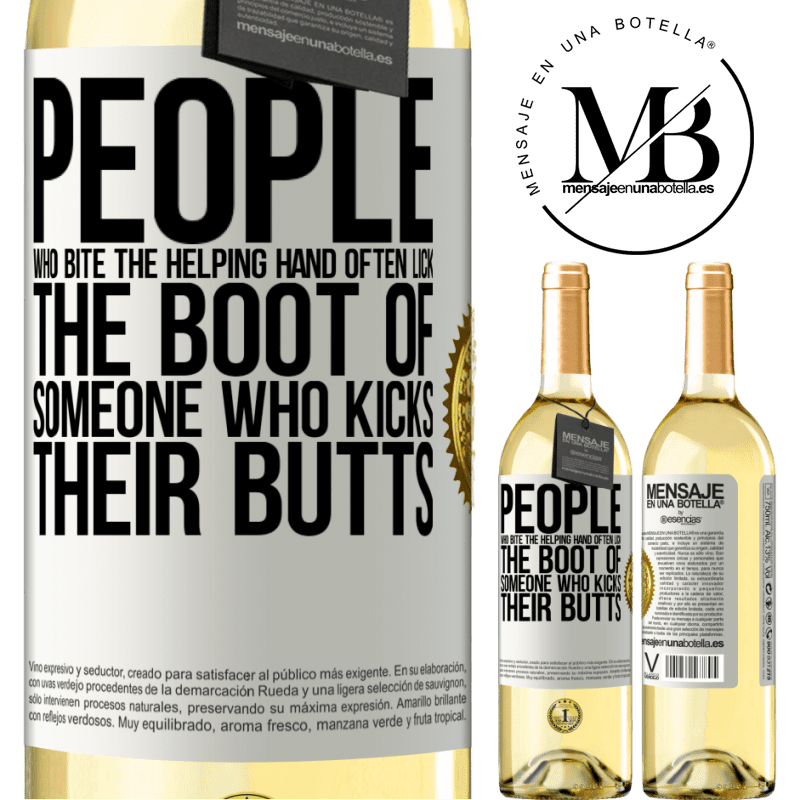 24,95 € Free Shipping   White Wine WHITE Edition People who bite the helping hand, often lick the boot of someone who kicks their butts White Label. Customizable label Young wine Harvest 2020 Verdejo