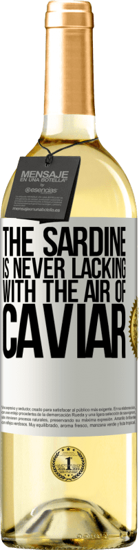 24,95 € Free Shipping | White Wine WHITE Edition The sardine is never lacking with the air of caviar White Label. Customizable label Young wine Harvest 2020 Verdejo