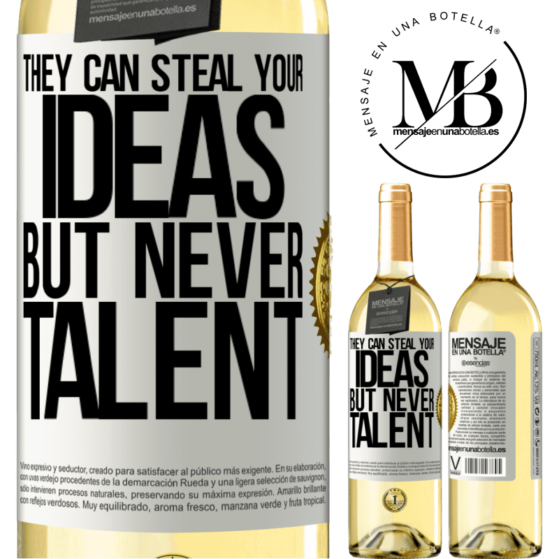 24,95 € Free Shipping   White Wine WHITE Edition They can steal your ideas but never talent White Label. Customizable label Young wine Harvest 2020 Verdejo