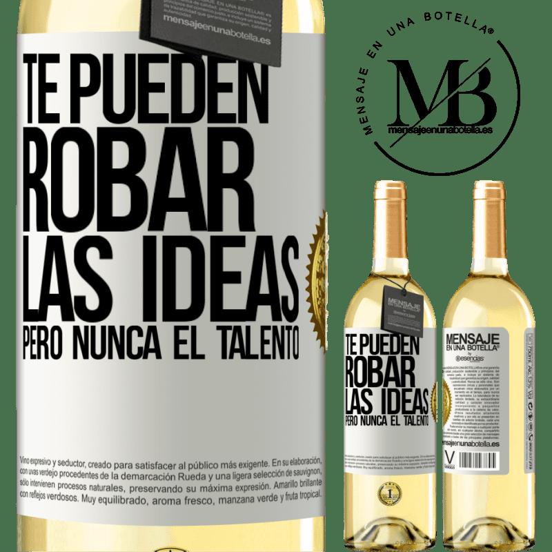 24,95 € Envío gratis | Vino Blanco Edición WHITE Te pueden robar las ideas pero nunca el talento Etiqueta Blanca. Etiqueta personalizable Vino joven Cosecha 2020 Verdejo
