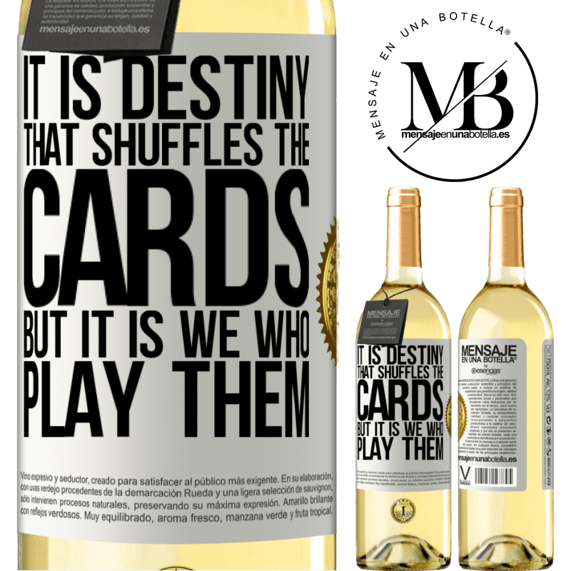 24,95 € Free Shipping | White Wine WHITE Edition It is destiny that shuffles the cards, but it is we who play them White Label. Customizable label Young wine Harvest 2020 Verdejo