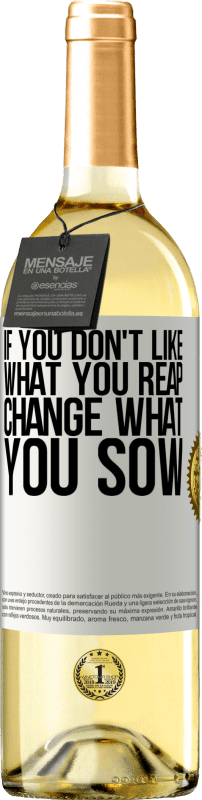 24,95 € Free Shipping | White Wine WHITE Edition If you don't like what you reap, change what you sow White Label. Customizable label Young wine Harvest 2020 Verdejo