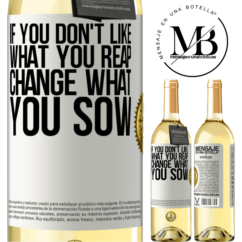 24,95 € Free Shipping   White Wine WHITE Edition If you don't like what you reap, change what you sow White Label. Customizable label Young wine Harvest 2020 Verdejo