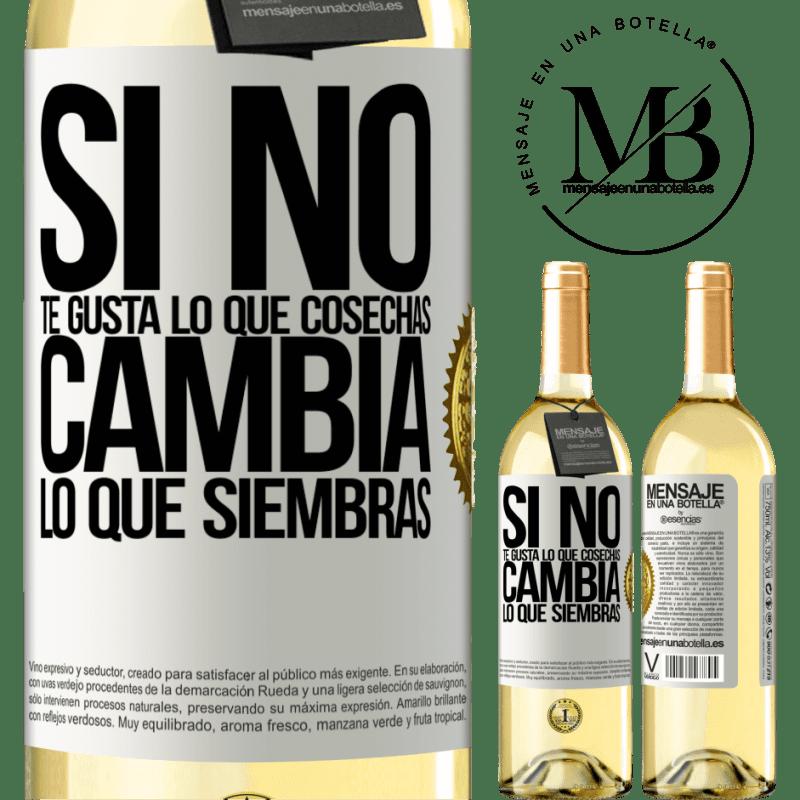 24,95 € Envío gratis | Vino Blanco Edición WHITE Si no te gusta lo que cosechas, cambia lo que siembras Etiqueta Blanca. Etiqueta personalizable Vino joven Cosecha 2020 Verdejo