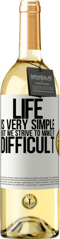 24,95 € Free Shipping   White Wine WHITE Edition Life is very simple, but we strive to make it difficult White Label. Customizable label Young wine Harvest 2020 Verdejo