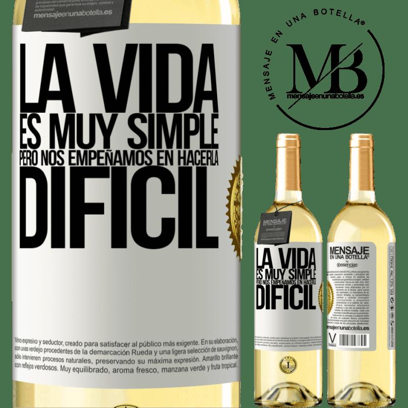24,95 € Envío gratis | Vino Blanco Edición WHITE La vida es muy simple, pero nos empeñamos en hacerla difícil Etiqueta Blanca. Etiqueta personalizable Vino joven Cosecha 2020 Verdejo