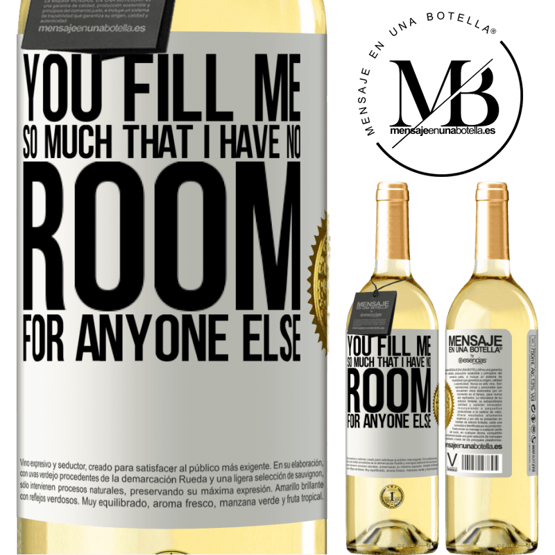 24,95 € Free Shipping   White Wine WHITE Edition You fill me so much that I have no room for anyone else White Label. Customizable label Young wine Harvest 2020 Verdejo