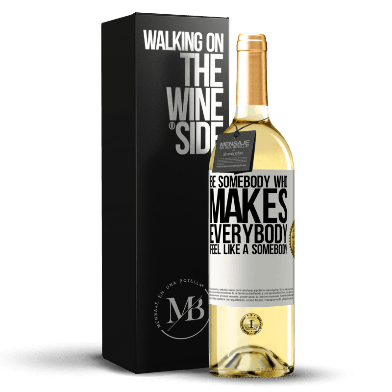 24,95 € Free Shipping | White Wine WHITE Edition Be somebody who makes everybody feel like a somebody White Label. Customizable label Young wine Harvest 2020 Verdejo