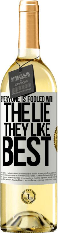 24,95 € Free Shipping | White Wine WHITE Edition Everyone is fooled with the lie they like best White Label. Customizable label Young wine Harvest 2020 Verdejo
