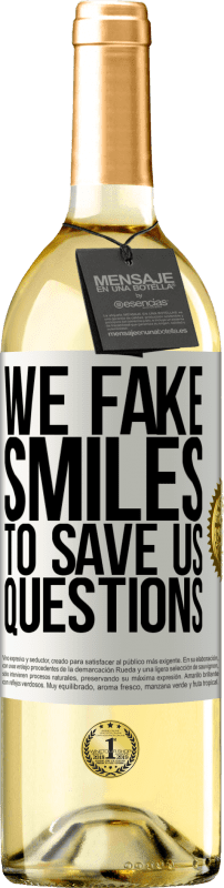 24,95 € Free Shipping   White Wine WHITE Edition We fake smiles to save us questions White Label. Customizable label Young wine Harvest 2020 Verdejo