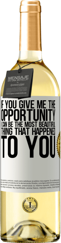 24,95 € Free Shipping | White Wine WHITE Edition If you give me the opportunity, I can be the most beautiful thing that happened to you White Label. Customizable label Young wine Harvest 2020 Verdejo