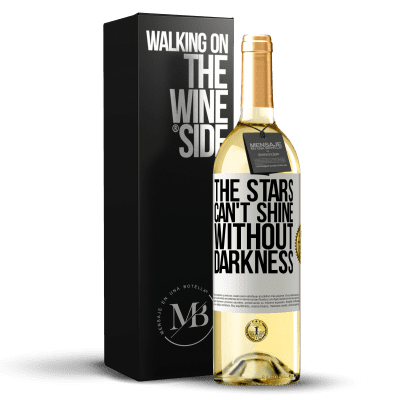 «The stars can't shine without darkness» WHITE Edition
