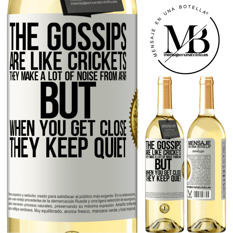 24,95 € Free Shipping | White Wine WHITE Edition The gossips are like crickets, they make a lot of noise from afar, but when you get close they keep quiet White Label. Customizable label Young wine Harvest 2020 Verdejo